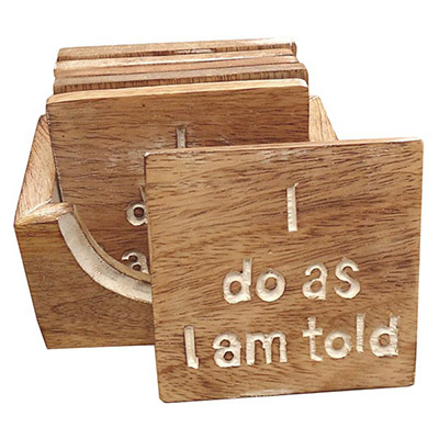"Wooden Set Of ""I Do As I Am Told"" Coasters"
