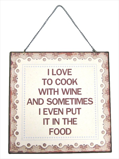 """I Love To Cook With Wine"" metal plaque"