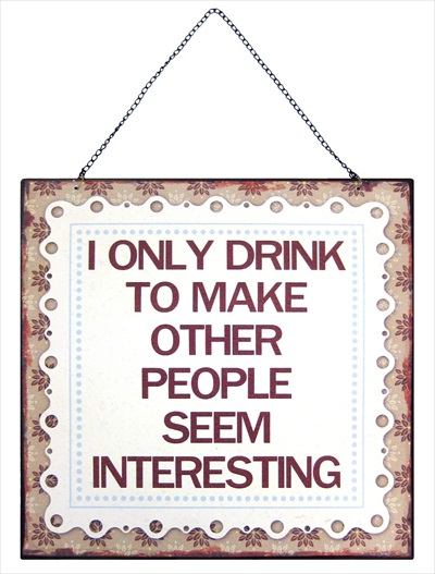 """I Only Drink"" Metal Plaque"