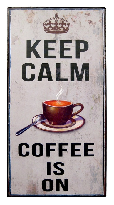 """Keep Calm Coffee Is On"" Metal plaque"