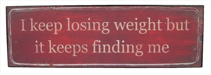 """Losing Weight"" Metal Plaque"